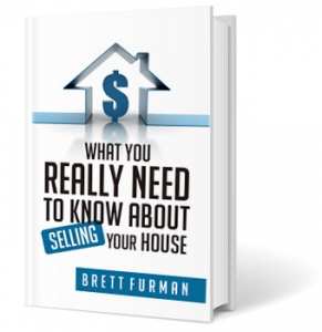 Book Cover: What you Really Need to Know About Selling Your House. By Brett Furman.